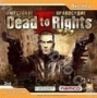 Dead to Rights 2: Жестокое Правосудие