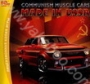 Communism Muscle Cars. Made in USSR